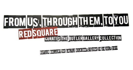 Red Square - From US, Through Them, To You (Butler Gallery)